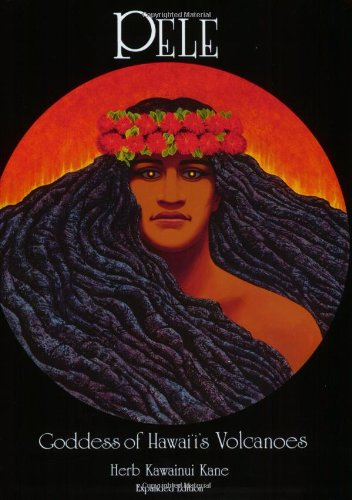 Cover of Pele: Goddess of Hawaii's Volcanoes by Herb Kawainui Kand, which is a book filled with Hawaiian legends.