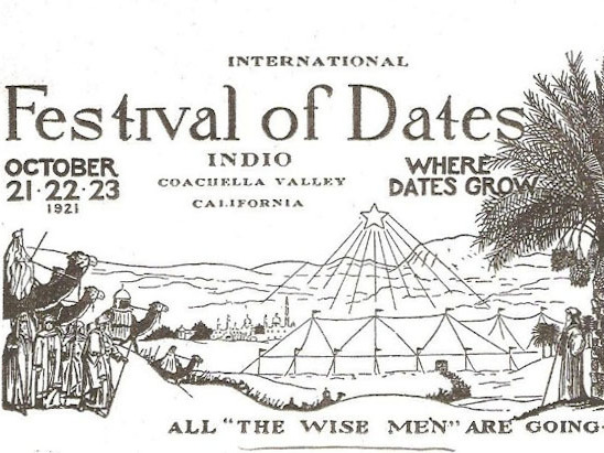1921 advertisement about the Festival of Dates held in Indio each year to celebrate date agriculture and its Middle Eastern heritage.